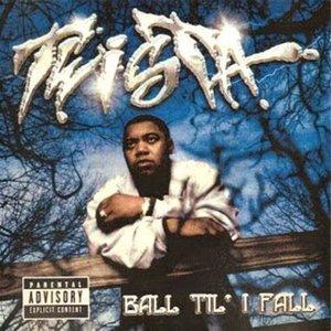 Ball Til' I Fall