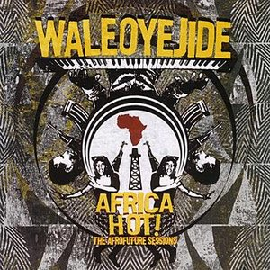 Africa Hot! - The Afrofuture Sessions