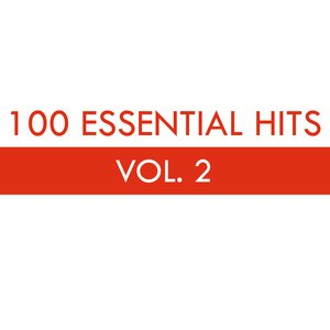 100 Essential Hits Vol. 2