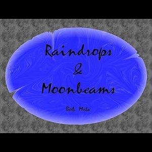 Raindrops & Moonbeams