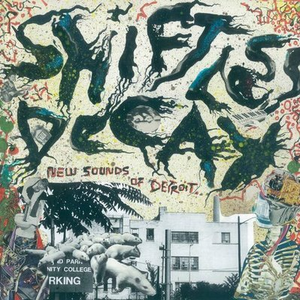 Shiftless Decay: New Sounds Of Detroit