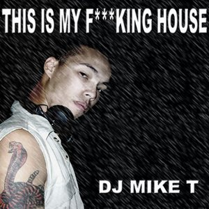 This Is My Fucking House