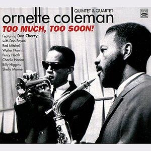 Ornette Coleman Quintet & Quartet - Too Much, Too Soon!