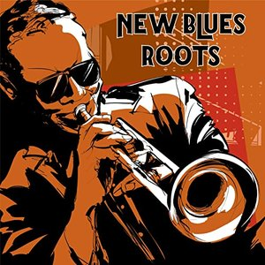New Blues Roots
