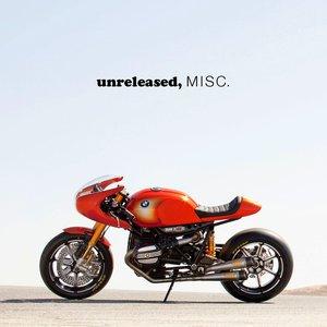 unreleased, MISC.