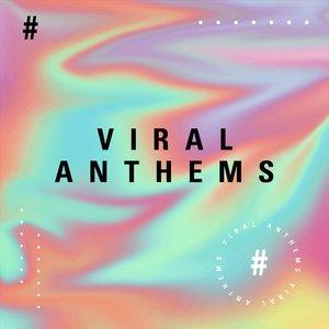 Viral Anthems (Trending Tracks from 2020)