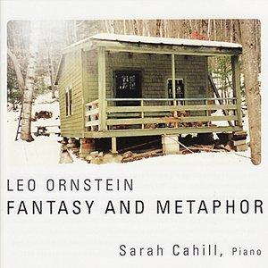 Leo Ornstein: Fantasy and Metaphor