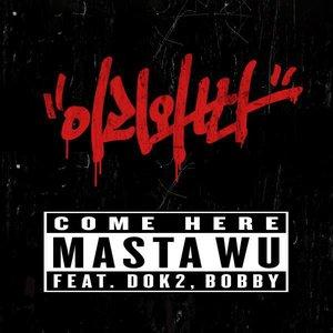 이리와봐 Come Here (feat. Dok2, Bobby)