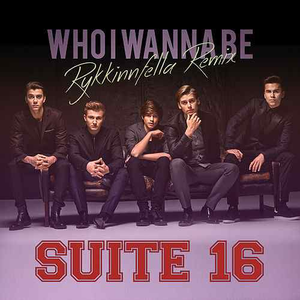 Suite 16 - Who I Wanna Be (Rykkinnfella Remix)