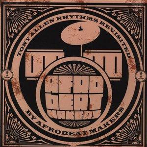 Afrobeat Makers (Tony Allen Rhythms Revisited)