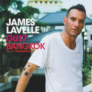 Global Underground, Vol. 37: Bangkok (Mixed By James Lavelle) [Bonus Track Version]