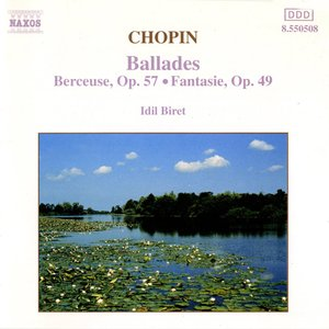 CHOPIN: Ballades / Berceuse Op. 57 / Fantasie Op. 49