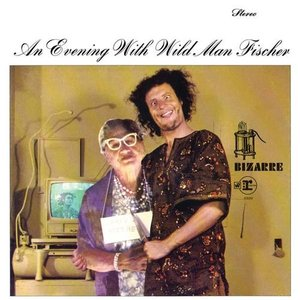 An Evening With Wild Man Fischer