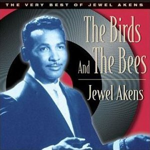 The Birds and the Bees: The Best of Jewel Akens