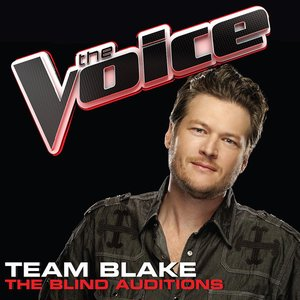 Team Blake – The Blind Auditions (The Voice Performances)