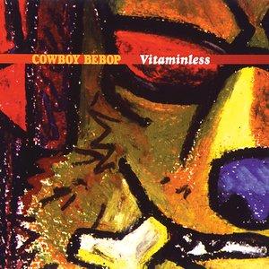 Cowboy Bebop: Vitaminless