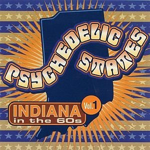 Psychedelic States: Indiana in the 60s, Vol. 1