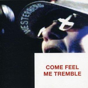 Come Feel Me Tremble