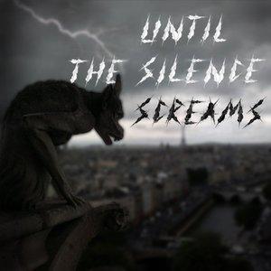 Avatar for Until The Silence Screams