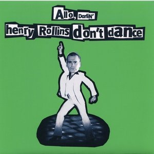 Henry Rollins Don't Dance