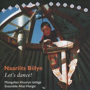 Naariits Biilye / Let's Dance: Mongolian Khuuryn Tatlaga