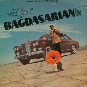 The Mixed-Up World of Bagdasarian