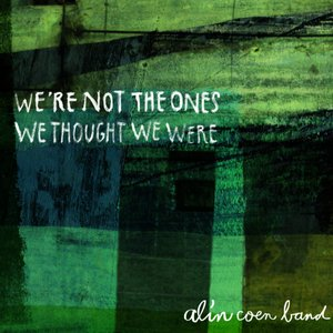 We're Not The Ones We Thought We Were