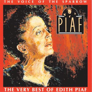 Image for 'The Voice Of the Sparrow / The Very Best Of Edith Piaf (Domestic Only)'