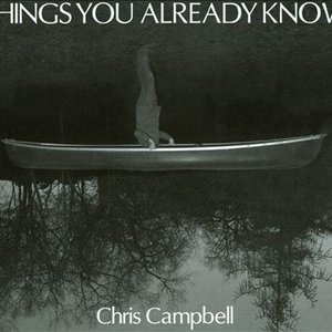 Campbell, Chris: Things You Already Know