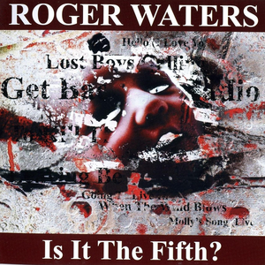 Roger Waters - Is It The Fifth (Unofficial) - Zortam Music