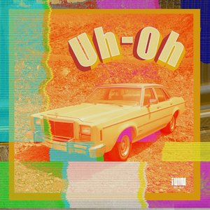 Uh-Oh - Single