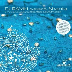 DJ Ravin presents ``shanta'', A Musical Journey By Riccardo Eberspacher