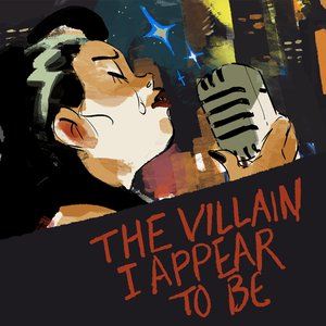 The Villain I Appear to Be - Single