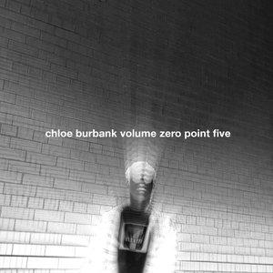 Image for 'Chloe Burbank Volume 0.5'
