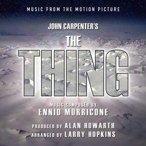 The Thing - Music From The Motion Picture (Ennio Morricone)