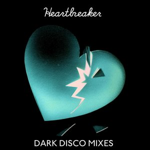Heartbreaker: Dark Disco Mixes EP