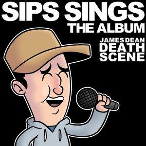 Sips Sings: The Album