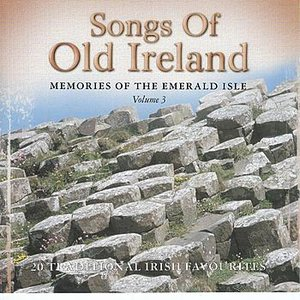Songs Of Old Ireland, Volume 3 : 20 Traditional Irish Favourites