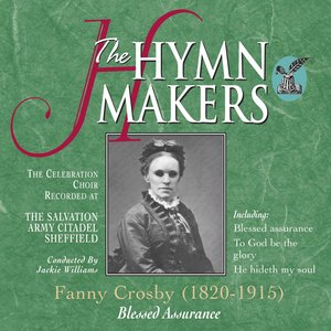 The Hymn Makers Blessed Assurance