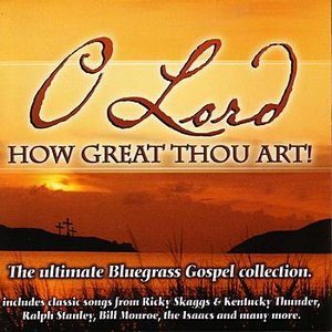 O Lord How Great Thou Art!