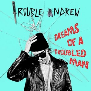 Dreams of a Troubled Man