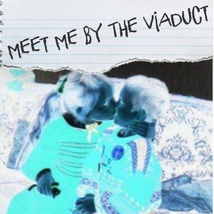Meet Me By The Viaduct
