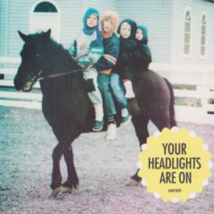 Your Headlights Are On