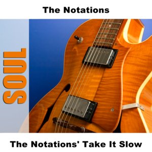 The Notations' Take It Slow