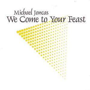 We Come to Your Feast