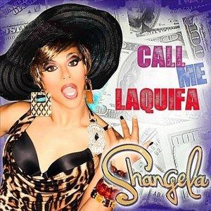 Call me Laquifa