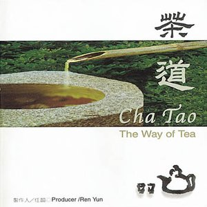 Cha Tao: The Way Of Tea