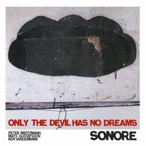 Only The Devil Has No Dreams
