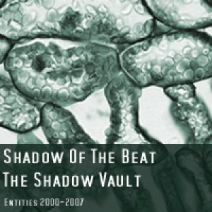The Shadow Vault - Entities 2000-2007
