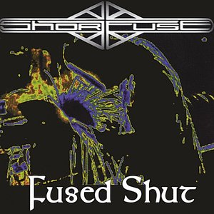 Fused Shut